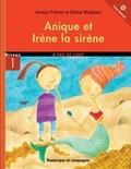 Céline Malépart et Anique Poitras - Anique  : Anique et Irène la sirène.