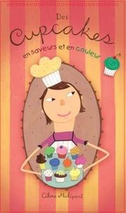 Des cupcakes en saveurs et en couleur - Céline Malépart  
