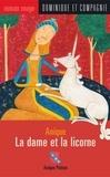 Céline Malépart et Anique Poitras - La dame et la licorne.