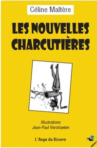 Céline Maltère - Les nouvelles charcutières.