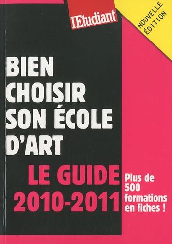 Bien choisir son école d'art  Edition 2010-2011
