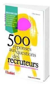Céline Manceau - Stage, premier emploi : 500 réponses aux questions des recruteurs.