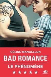 Céline Mancellon - Bad romance Tome 1 : .