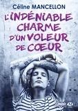 Céline Mancellon - L'indéniable charme d'un voleur de coeur.