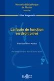 Céline Mangematin - La faute de fonction en droit privé.