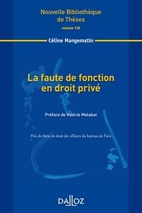 La faute de fonction en droit privé - Céline Mangematin |