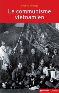 Céline Marangé - Le communisme vietnamien (1919-1991) - Construction d'un Etat-nation entre Moscou et Pékin.