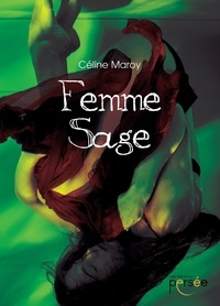 Céline Maroy - Femme Sage.