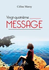 Céline Maroy - Vingt-quatrième message.