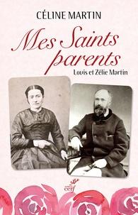 Céline Martin - Mes saints parents - Louis et Zélie Martin.