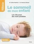 Céline Martinot et Vanessa Slimani - Le sommeil de mon enfant - Les clés pour des nuits paisibles.