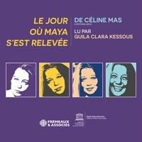 Céline Mas et Guila Clara Kessous - Le jour où Maya s'est relevée.