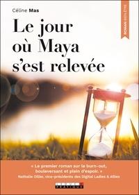 Céline Mas - Le jour où Maya s'est relevée.