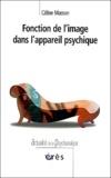 Céline Masson - Fonction de l'image dans l'appareil psychique - Construction d'un appareil optique.