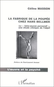 """Céline Masson - La fabrique de la poupée chez Hans Bellmer - le """"faire oeuvre perversif"""", une étude clinique de l'objet."""