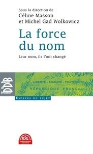 Céline Masson et Michel Gad Wolkowicz - La force du nom - Leur nom, ils l'ont changé.