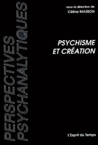 """Céline Masson - Psychisme et création - Le lieu du créer - Topique et """"crise""""."""