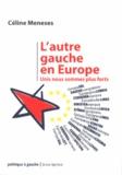 Céline Meneses - L'autre gauche en Europe - Unis nous sommes plus forts.