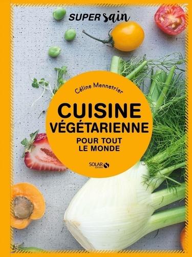 Céline Mennetrier - Cuisine végétarienne pour tout le monde.