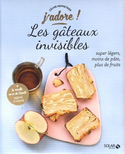 Céline Mennetrier - Les gâteaux invisibles - Super légers, moins de pâte, plus de fruits.