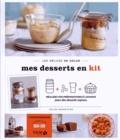 Céline Mennetrier - Mes desserts en kit - réalisez vos préparations à l'avance pour des desserts express.