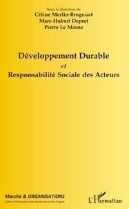 Céline Merlin-Brogniart - Marché et Organisations N° 8 : Développement Durable et Responsabilité Sociale de Acteurs.