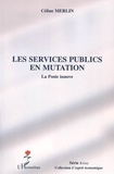 Céline Merlin - Les services publics en mutation - La Poste innove.