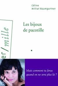 Céline Milliat-Baumgartner - Les bijoux de pacotille.