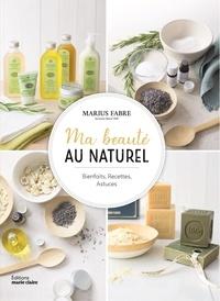 Ma beauté au naturel - Bienfaits, recettes, astuces.pdf