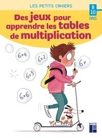 Céline Monchoux - Des jeux pour apprendre les tables de multiplication.