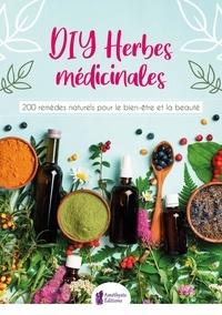 Céline Morange - DIY herbes médicinales - 200 remèdes naturels pour le bien-être et la beauté.