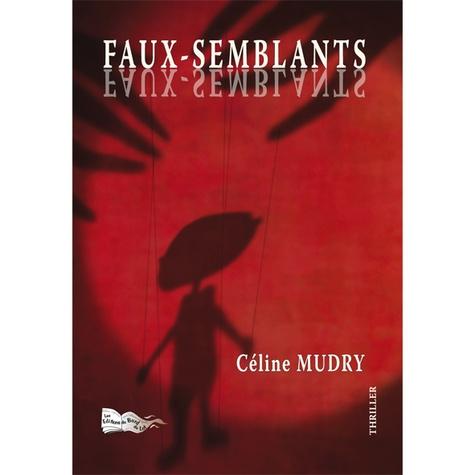 Céline Mudry - Faux-semblants.