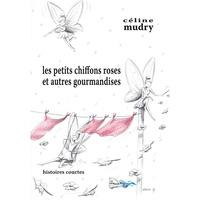Céline Mudry - Les petits chiffons roses et autres gourmandises.