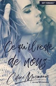 Céline Musmeaux - Ce qu'il reste de nous.
