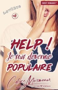 Céline Musmeaux - Help ! Je suis devenue populaire.