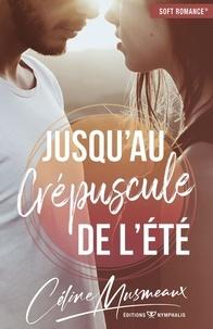 Céline Musmeaux - Jusqu'au crépuscule de l'été.