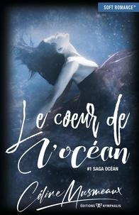 Céline Musmeaux - Le coeur de l'océan.