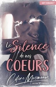 Céline Musmeaux - Le silence de nos coeurs.