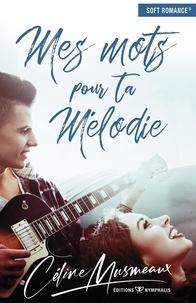 Céline Musmeaux - Mes mots pour ta mélodie.
