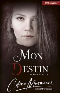 Céline Musmeaux - Mon destin.