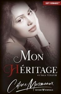 Céline Musmeaux - Mon héritage.