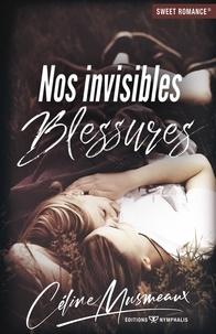 Céline Musmeaux - Nos invisibles blessures.
