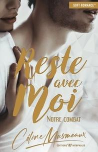 Céline Musmeaux - Reste avec moi - Notre combat.