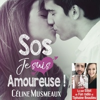 Scribd télécharger des livres gratuits Sos je suis amoureuse ! par Céline Musmeaux, Elliot et Tiphaine de Fun radi 9791033802167