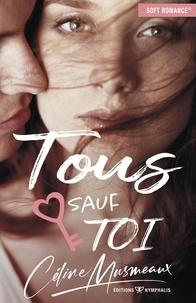 Céline Musmeaux - Tous sauf toi.