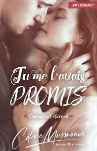 Céline Musmeaux - Tu me l'avais promis - L'amour est éternel.