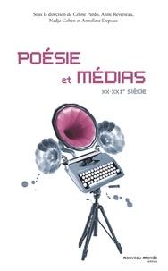 Céline Pardo et Anne Reverseau - Poésie et médias - XX-XXIe siècle.