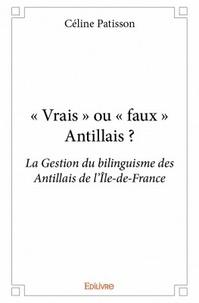 """Céline Patisson - """"Vrais"""" ou """"faux"""" antillais ?."""