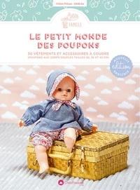 Céline Pelizza - Le petit monde des poupons - 30 vêtements et accessoires à coudre (poupons aux corps souples tailles 30, 36 et 42 CM).