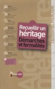 Céline Péquignot-Djezzar - Recueillir un héritage - Démarches et formalités.